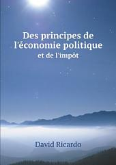 Des principes de l'?conomie politique et de l'imp?t: Volume2