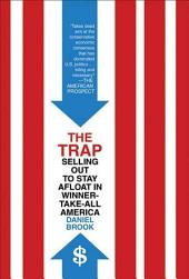 The Trap: Selling Out to Stay Afloat in Winner-Take-All America