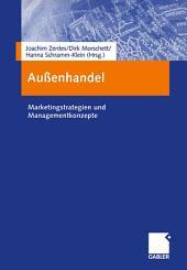 Außenhandel: Marketingstrategien und Managementkonzepte