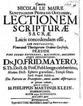 Contra Nicolai Le Maire Sanctuarium profanis occlusum, lectionem Scripturae S. laicis concedendam esse