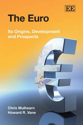The Euro: Its Origins, Development and Prospects