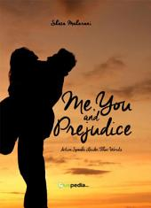 Me , You and Prejudice