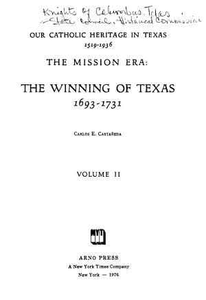 Our Catholic Heritage in Texas  1519 1936  The mission era  the winning of Texas  1693 1731 PDF