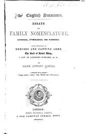 English Surnames: Essays on Family Nomenclature, Historical, Etymological and Humorous: with Chapters of Rebuses and Canting Arms, the Roll of Battel Abbey, a List of Latinized Surnames, &., &.