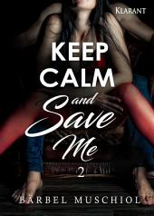 Keep Calm and Save Me. 2
