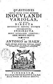 Quaestiones saepius motae super methodo inoculandi variolas: ad quas directa eruditorum reponsa hucusque desiderantur ...