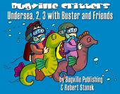 Bugville Critters Undersea, 2, 3 with Buster and Friends: A Counting Adventure