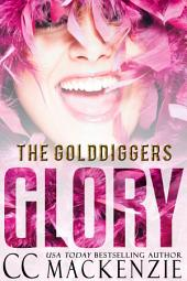 GLORY: THE GOLDDIGGERS - SHORT STORY ROMANCE BOOK 6