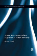 Shame  the Church and the Regulation of Female Sexuality