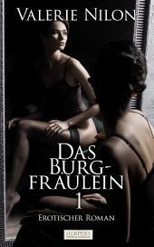 Das Burgfräulein 1 - Erotischer Roman [Edition Edelste Erotik]