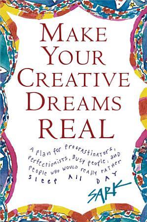 Make Your Creative Dreams Real PDF