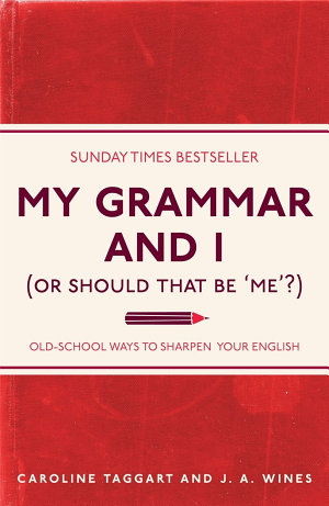 My Grammar and I  Or Should That Be  Me