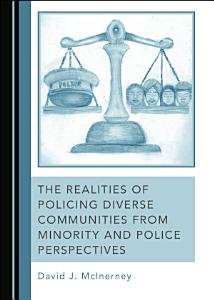 The Realities of Policing Diverse Communities from Minority and Police Perspectives PDF