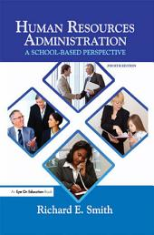 Human Resources Administration: A School Based Perspective, Edition 4