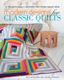 >Modern Designs for Classic Quilts