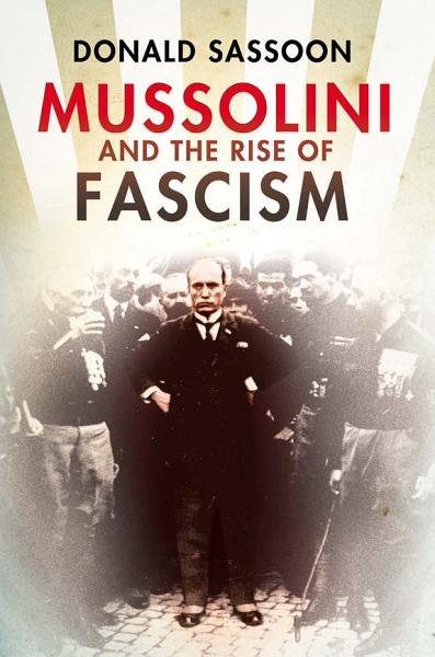 Download Mussolini and the Rise of Fascism  Text Only Edition  Book