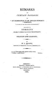 """Remarks on Certain Passages of """"An Examination of Mr. Dugald Stewart's Pamphlet: By One of the Ministers of Edinburgh"""", Relative to Subjects Nearly Connected with the Interests of Religion and Learning"""