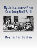 My Life in a Japanese Prison Camp During World War II Book