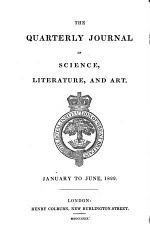 The Quarterly journal of science, literature and art