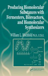 Producing Biomolecular Substances with Fermenters, Bioreactors, and Biomolecular Synthesizers