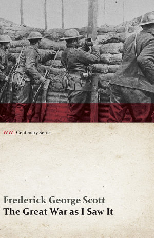 The Great War as I Saw It (WWI Centenary Series)