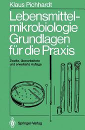 Lebensmittelmikrobiologie: Grundlagen für die Praxis, Ausgabe 2