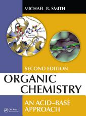 Organic Chemistry: An Acid-Base Approach, Second Edition, Edition 2
