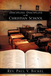 Discipling Discipline in the Christian School