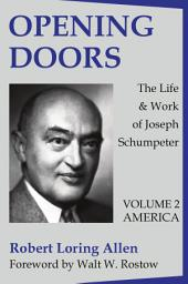 Opening Doors: The Life and Work of Joseph Schumpeter