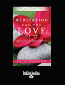 Meditation for the Love of It  Enjoying Your Own Deepest Experience  Large Print 16pt