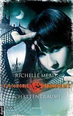 Vampire Academy   Schattentr  ume PDF