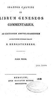 Joannis Calvini In librum Geneseos commentarius: ad editionem Amstelodamensem