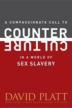 A Compassionate Call to Counter Culture in a World of Sex Slavery PDF