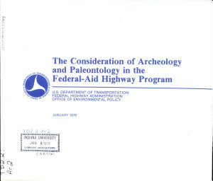 The Consideration of Archeology and Paleontology in the Federal aid Highway Program PDF