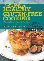 Hot and Hip Healthy Gluten Free Cooking PDF