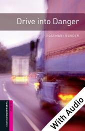 Drive into Danger - With Audio Starter Level Oxford Bookworms Library: Edition 3
