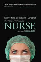 I Wasn t Strong Like This When I Started Out  True Stories of Becoming a Nurse PDF