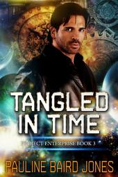 Tangled in Time: A Project Enterprise Novella