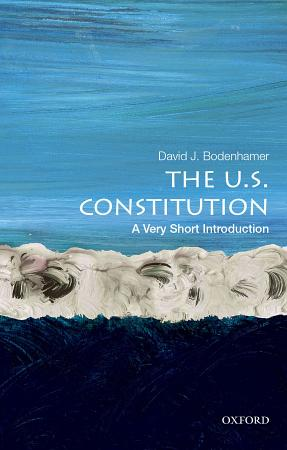 The U  S  Constitution  a Very Short Introduction PDF
