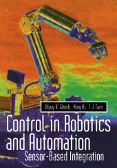 Control in Robotics and Automation: Sensor Based Integration