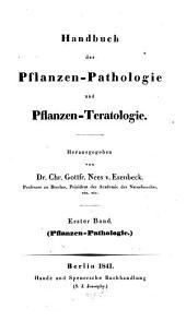 Pflanzen-Pathologie: Lehre von dem kranken Leben und Bilden der Pflanzen