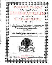 D. Heinsii sacrae exercitationes ad novum testamentum: libri XX.