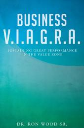 Business V.I.A.G.R.A. - Sustaining Great Performance in the Value Zone
