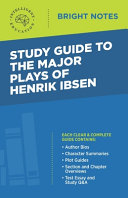 Study Guide to the Major Plays of Henrik Ibsen