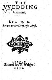 The Wedding Garment. [A Sermon on Rom. Xiii. 14, by the Rev. H. Smith.]