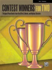 Contest Winners for Two, Book 1: 7 Original Piano Duets (1 Piano, 4 Hands) from the Alfred, Belwin, and Myklas Libraries for Elementary Pianists