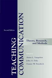 Teaching Communication: Theory, Research, and Methods, Edition 2