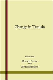 Change in Tunisia: Essays on and Interviews with Yehuda Amichai, A. B. Yehoshua, T. Carmi, Aharon Appelfeld, and Amos Oz