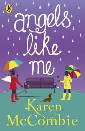 Angels Like Me: (Angels Next Door Book 3)