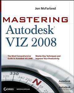 MasteringTM Autodesk   VIZ 2008 PDF